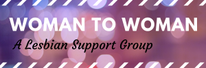 ONLINE MEETING — Woman to Woman Support Group