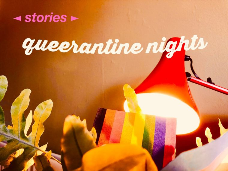 Stories at Queerantine Nights