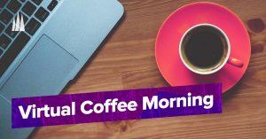 Virtual Coffee Morning